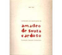 CENTENÁRIO DO NASCIMENTO DE AMADEO DE SOUZA CARDOSO 1887-1987