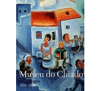 MUSEU DO CHIADO ARTE PORTUGUESA 1850-1950