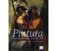 PINTURA DO SÉC XVI AO SÉC XX COLECÇÃO DA PINTURA DA MISERICÓRDIA DE LISBOA