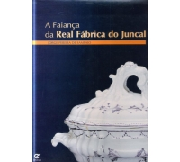 A FAIANÇA DA REAL FÁBRICA DO JUNCAL