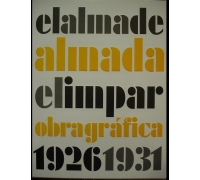El alma de Almada el impar- Obra gráfica 1926/1931