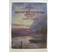 THE DICTIONARY OF BRITISH WATERCOLOUR ARTISTS UP TO 1920
