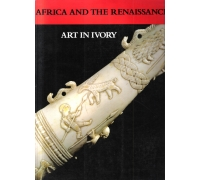 AFRICA AND THE RENAISSANCE ART IN IVORY