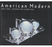 AMERICAN MODERN 1925-1940 DESIGN FOR A NEW AGE