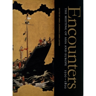 ENCOUNTERS  THE MEETINGS OF ASIA AND EUROPE 1500-1800