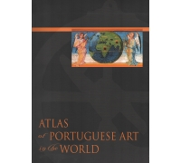 ATLAS OF PORTUGUESE ART IN THE WORLD