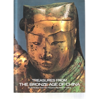 TREASURES FROM THE BRONZE AGE OF CHINA