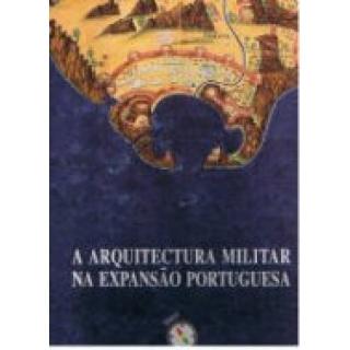A ARQUITECTURA MILITAR NA EXPANSÃO PORTUGUESA