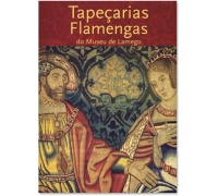TAPEÇARIAS FLAMENGAS DO MUSEU DE LAMEGO