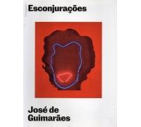 ESCONJURAÇÕES - JOSÉ DE GUIMARÃES