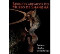 BRONCES ARCAICOS DEL MUSEO DE SHANGHAI